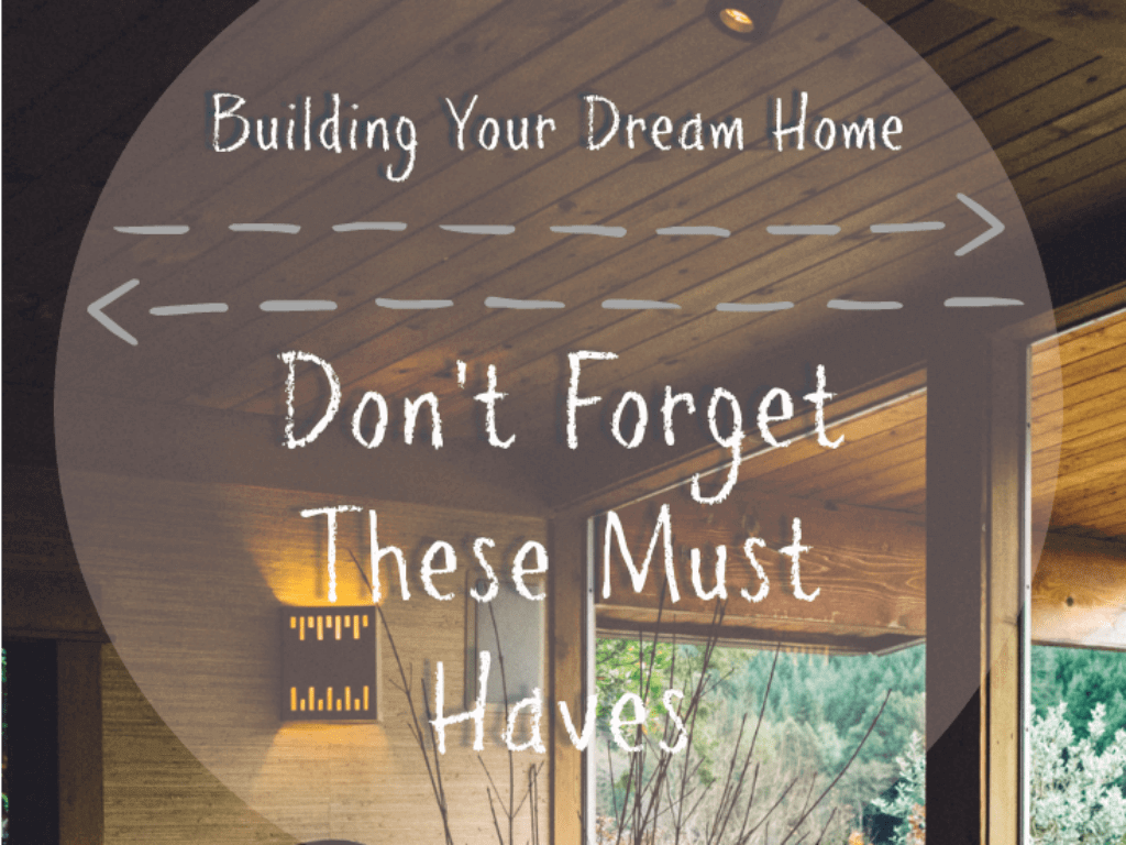 building dream home must haves