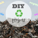 Easy home DIY recycling projects - Recycle, Rethink, Repurpose
