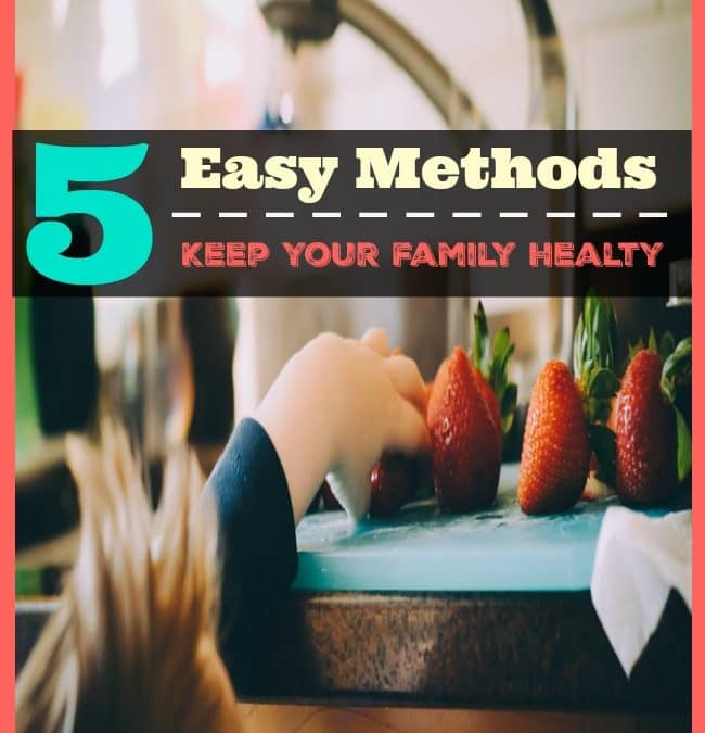 How To Keep Your Home And Family Healthy